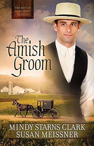 The Amish Groom (Men of Lancaster County (Center Point)): Clark, Mindy Starns; Meissner, Susan
