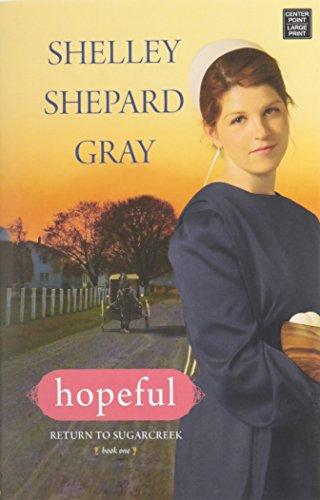 Hopeful (Return to Sugarcreek): Shelley Shepard Gray