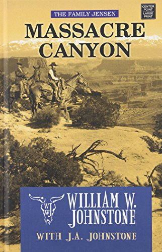 Massacre Canyon (Family Jensen): Johnstone, William W.,