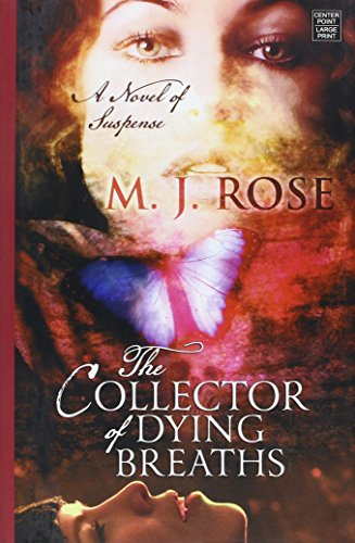The Collector of Dying Breaths: Rose, M. J.
