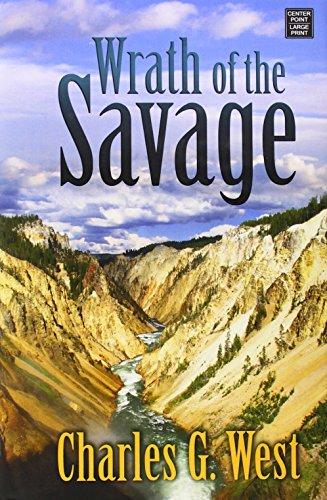 Wrath of the Savage: West, Charles G.