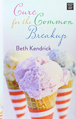 Cure for the Common Breakup: Kendrick, Beth