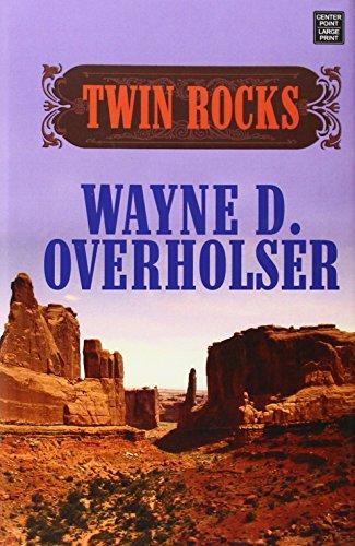 Twin Rocks: Wayne D. Overholser