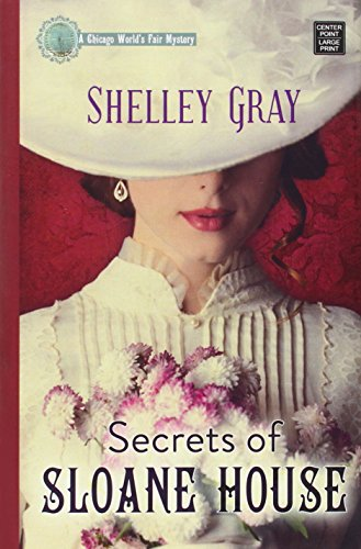 9781628992410: Secrets of Sloane House (Chicago World's Fair Mystery)