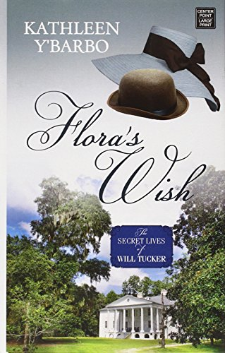 9781628992571: Flora's Wish: The Secret Lives of Will Tucker