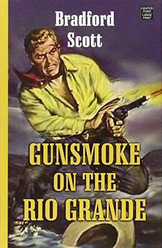 9781628993837: Gunsmoke on the Rio Grande
