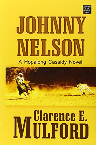 Johnny Nelson (Hopalong Cassidy): Mulford, Clarence E.