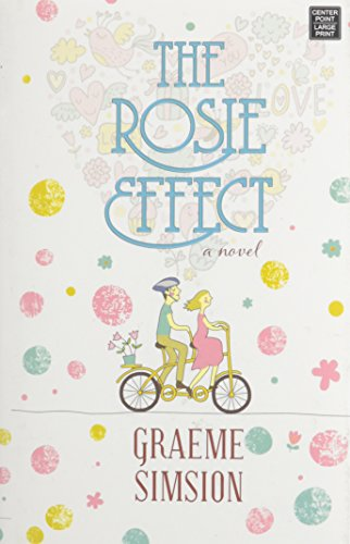 The Rosie Effect (Library Binding): Graeme Simsion