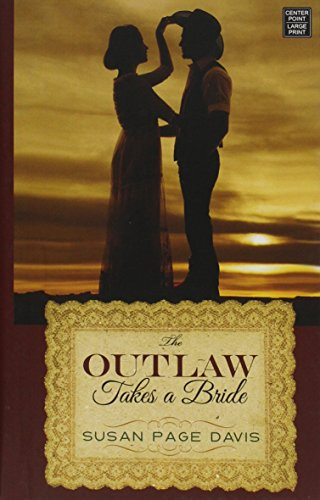 The Outlaw Takes a Bride: Susan Page Davis