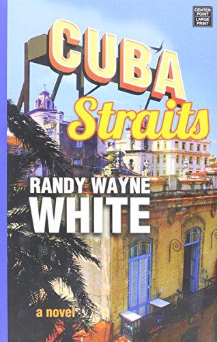 Cuba Straits: A Doc Ford Novel: White, Randy Wayne