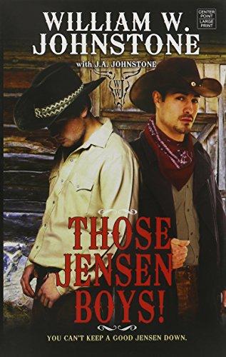 Those Jensen Boys!: Johnstone, William W.; Johnstone, J. A.