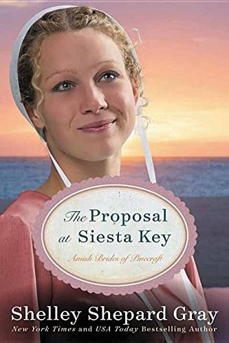 The Proposal at Siesta Key (Amish Brides of Pinecraft): Shelley Shepard Gray