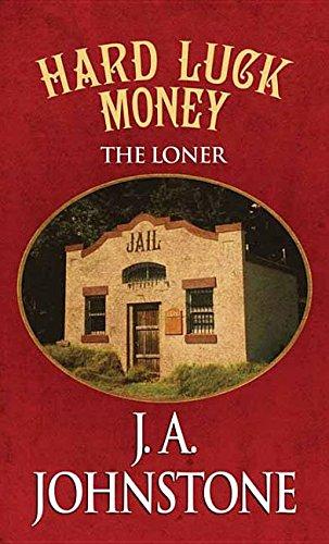 9781628996647: Hard Luck Money (The Loner)
