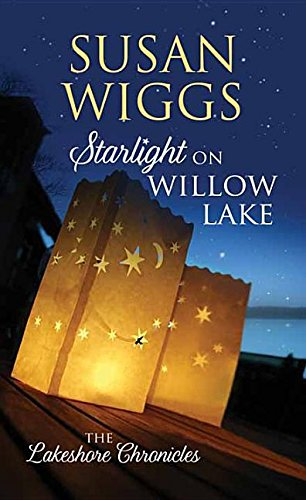9781628997101: Starlight on Willow Lake (Lakeshore Chronicles)