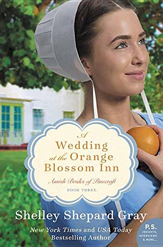 A Wedding at the Orange Blossom Inn: Amish Brides of Pinecraft: Gray, Shelley Shepard