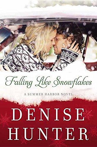 Falling Like Snowflakes: A Summer Harbor Novel (Library Binding): Denise Hunter