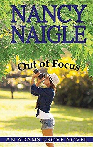 Out of Focus (Adams Grove Novels): Naigle, Nancy