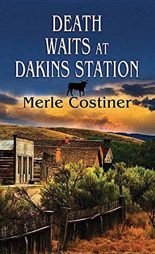 Death Waits at Dakins Station (Western Series, Level II): Merle Constiner