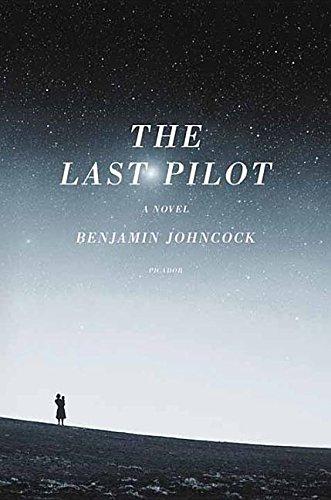 The Last Pilot (Center Point Large Print): Benjamin Johncock