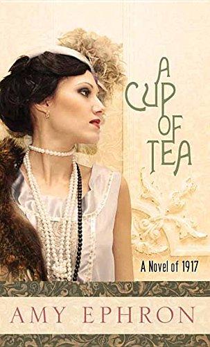 9781628997996: A Cup of Tea: A Novel of 1917