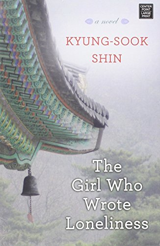 The Girl Who Wrote Loneliness: Shin, Kyung-Sook, Sin,