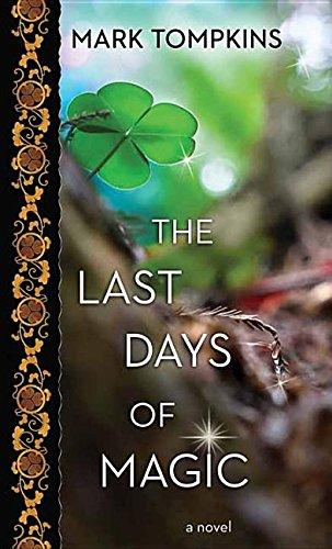 The Last Days of Magic: Mark L Tompkins