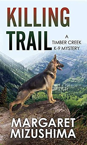 9781628999624: Killing Trail (Timber Creek K-9 Mystery)