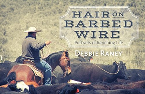 9781629011028: Hair on Barbed Wire: Portraits of Ranching Life