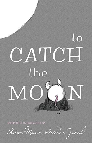 9781629011165: To Catch the Moon