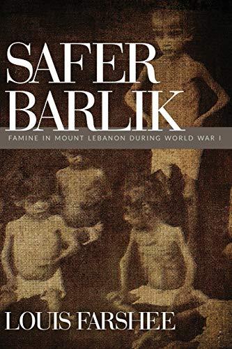 9781629011714: Safer Barlik: Famine in Mount Lebanon During World War I