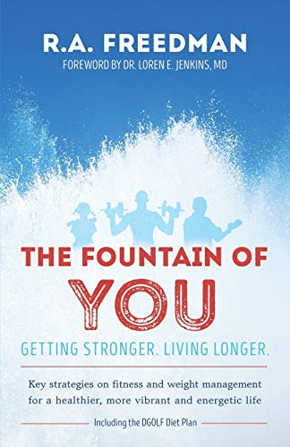 9781629012797: The Fountain of You: Getting Stronger. Living Longer.