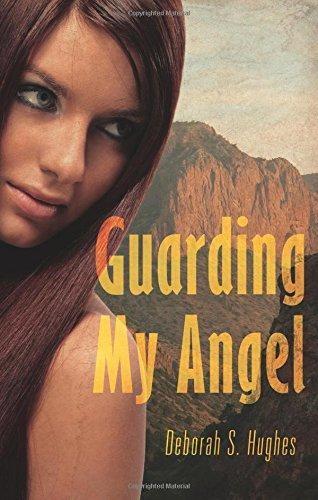 Guarding My Angel: Deborah S. Hughes
