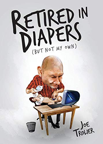 9781629021294: Retired in Diapers(but not my own)