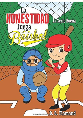 La Honestidad Juega Beisbol / Honesty Plays: D G Flamand