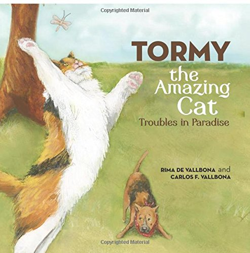 Tormy, the Amazing Cat: Troubles in Paradise: Vallbona, Carlos F.; Vallbona, Rima De