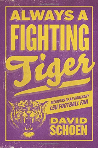 Memoirs of an Lsu Fan: Schoen, David