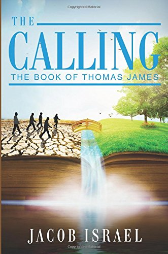 9781629028361: The Calling: The Book of Thomas James