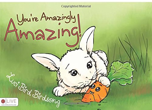 You're Amazingly Amazing!: Birdsong, Luci Bird