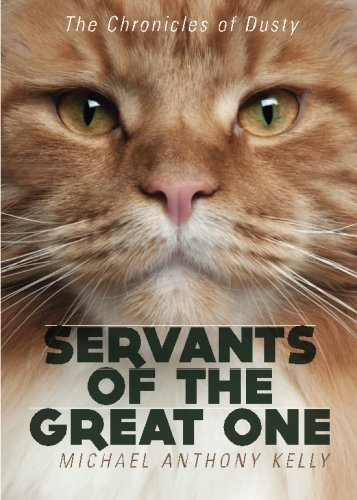 Servants of the Great One: Kelly, Michael Anthony