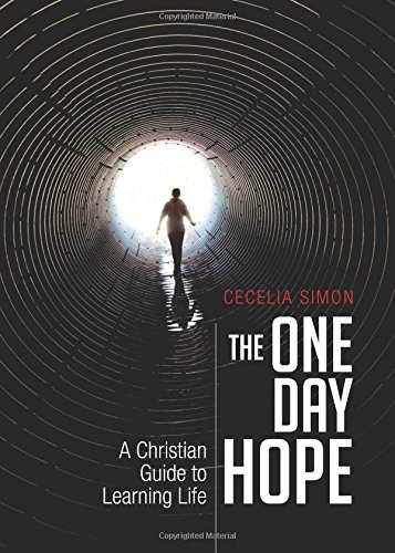 The One Day Hope: A Christian Guide to Learning Life: Simon, Cecelia