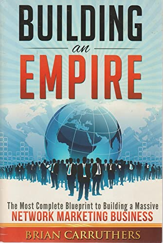9781629030128: Building an Empire:The Most Complete Blueprint to Building a Massive Network Marketing Business