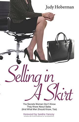 9781629030432: Selling in a Skirt: The Secrets Women Don't Know They Know about Sales