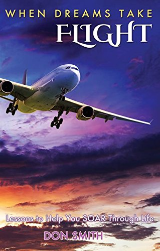 When Dreams Take Flight: Lessons to Help You Soar Through Life