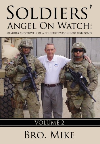 Soldiers Angel on Watch: Volume 2: Memoirs and Travels of a Country Parson Into War Zones: Bro Mike