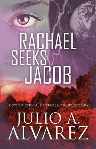 9781629073286: Rachael Seeks Jacob: A Dysfunctional Intergalactic Space Opera