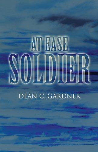 At Ease Soldier: Gardner, Dean C.