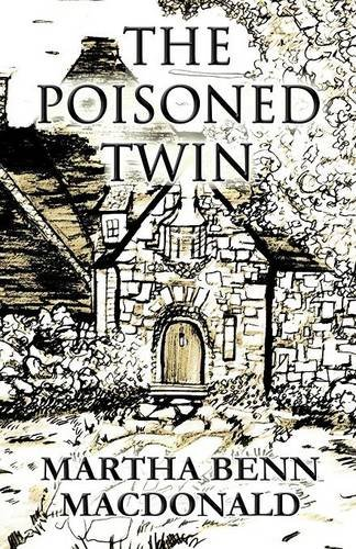 The Poisoned Twin: MacDonald, Martha Benn