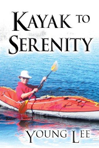 9781629078649: Kayak to Serenity