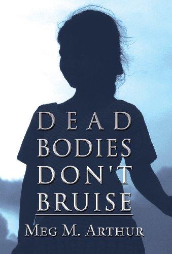 9781629079844: Dead Bodies Don't Bruise