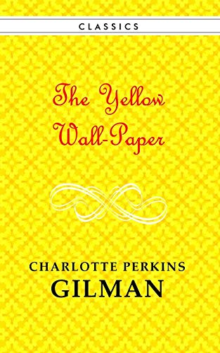 The Yellow Wallpaper Paperback